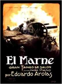 CONFERENCE - Partition de El Marne de Eduardo Arolas en hommage à la guerre 14-18