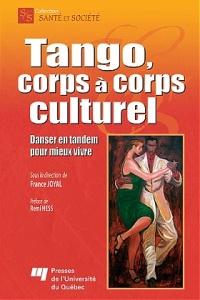 LIVRE - Tango corps à corps culturel - ouvrage collectif paru en 2009 aux Presses Universitaires du Québec