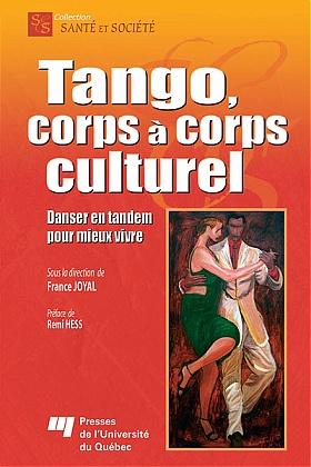 LIVRE - Tango corps à corps culturel - ouvrage collectif paru en 2009 aux Presses de l'Université du Québec