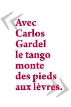 EXPOSITION - Avec Carlos Gardel, le tango monte des pieds aux lèvres