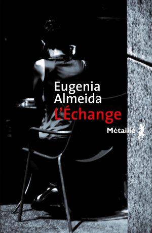 L'échange de Eugenia Almeida - Editions Métailié