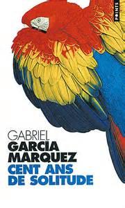 100 ans de solitude de Gabriel Garcia Marquez